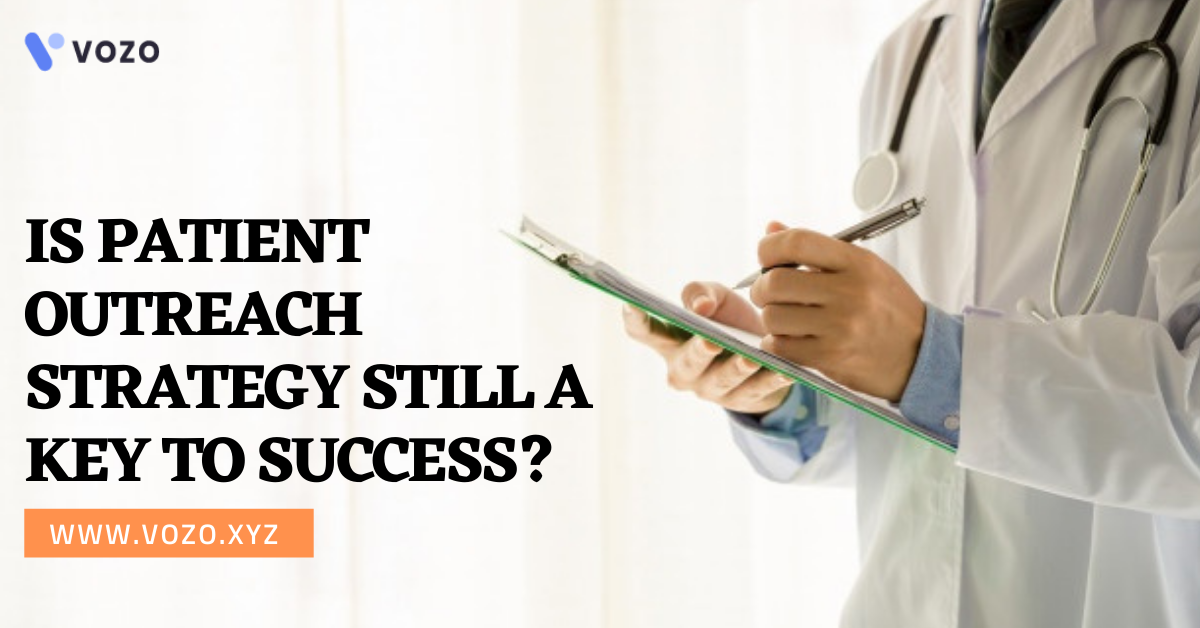 IS PATIENT OUTREACH STRATEGY STILL A KEY TO SUCCESS_