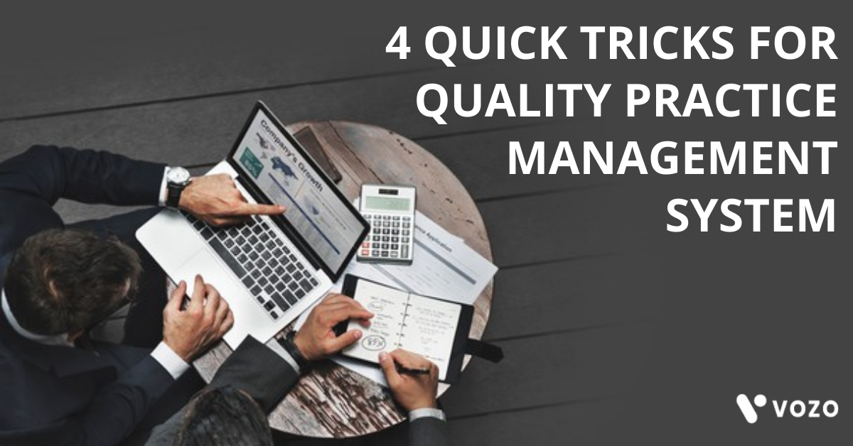 4 QUICK TRICKS FOR QUALITY PRACTICE MANAGEMENT SYSTEM